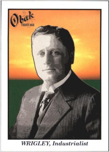 Card of the Day: William Wrigley Jr. 2009 TRISTAR Obak #95